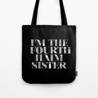 haim Tote Bags featuring I'm the fourth Haim sister by Shelby M.
