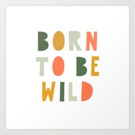 Born To Be Wild, Be Kind, Modern Abstract Print, Boho Decor, Nursery Decor  Art Print