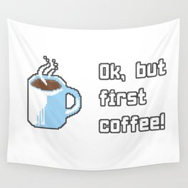 Coffee But first Wall Tapestry