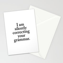 I am silently correcting your grammar Stationery Cards