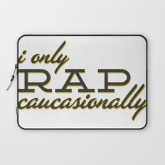 I Only Rap Caucasionally Laptop Sleeve