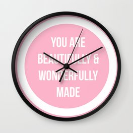 You are beautifully and wonderfully made! Wall Clock