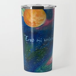 Eres mi universo Travel Mug