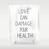 health Shower Curtains featuring Love can damage your health by Superdroso
