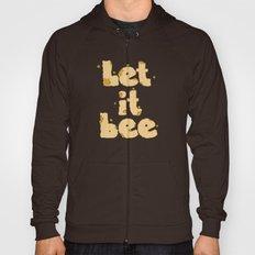 Let It Bee Hoody