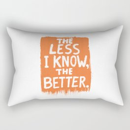 The Less I Know, the Better. Rectangular Pillow