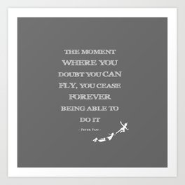 The Moment Where You Doubt You Can Fly Peter Pan Childrens Quote Art Print