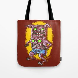 I Don't Care How Hungry You Are, I Gotta Piss! Tote Bag