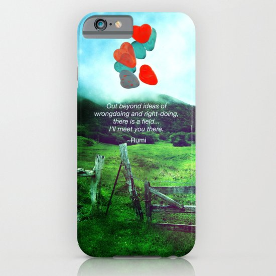there is a field... I'll meet you there. iPhone & iPod Case