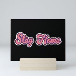 Stay home Mini Art Print