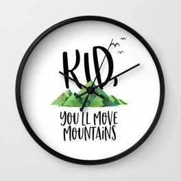 Kid You'll Move Mountains, Kids Poster, Gift For Kid, Home Decor, Kids Room Wall Clock