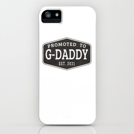Promoted To G-Daddy Est 2021 iPhone Case