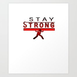 Funny Stay Strong Icon Art Print