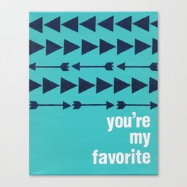 You're My Favorite Canvas Print