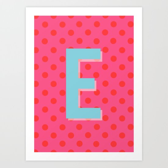E is for Excellent Art Print