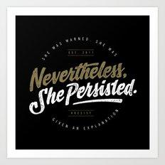 NevertheLess She Persisted II Art Print