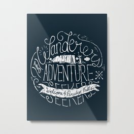 Adventure is out there! Metal Print