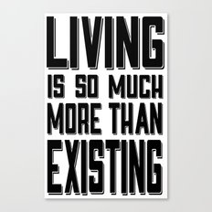 Living & Existing two Canvas Print