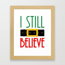I Still Believe Santa's Belt Christmas Framed Art Print