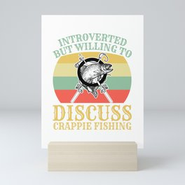 Introverted Willing Discuss Crappie Fishing  Mini Art Print
