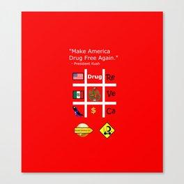 President Dick Kush's campaign slogan Canvas Print