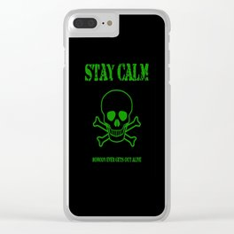 Stay Calm - Nobody Ever Gets Out Alive Clear iPhone Case