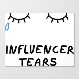 Influencer Tears Canvas Print