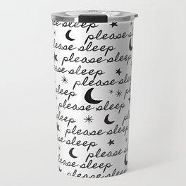 Please Sleep in Black + White Travel Mug