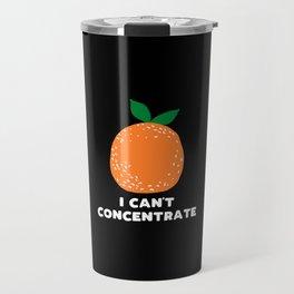 I can't concentrate - funny orange print Travel Mug