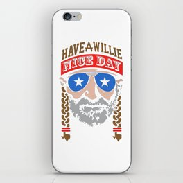 HAVE A WILLIE NELSON NICE DAY iPhone Skin