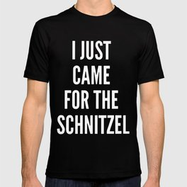 I JUST CAME FOR THE SCHNITZEL V Neck t-shirts T-shirt