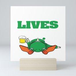 St. Patrick Drunk Lives Matter T-shirt Design Let's get drunk! Let's get Wasted! Drunken Lives Mini Art Print