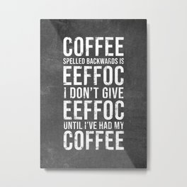 Coffee Lover Funny Gift Metal Print