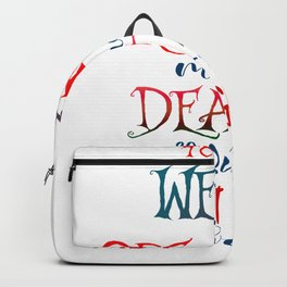 To the well organized mind death is but the next great adventure Backpack