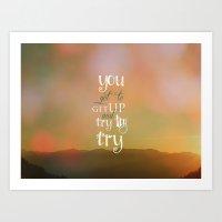 motivational Art Prints featuring MOTIVATIONAL QUOTE by Monika Strigel