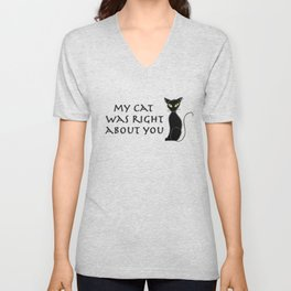 My Cat was Right About You Unisex V-Neck