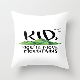 Kid You'll Move Mountains, Kids Poster, Gift For Kid, Home Decor, Kids Room Throw Pillow
