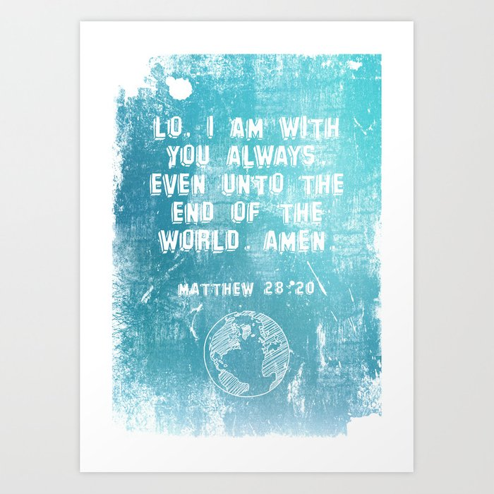 Typography Motivational Christian Bible Verses Poster - Matthew 28:20 Art Print