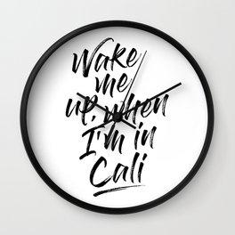 WAKE ME UP, WHEN IN CALIFORNIA HANDWRITTEN Wall Clock