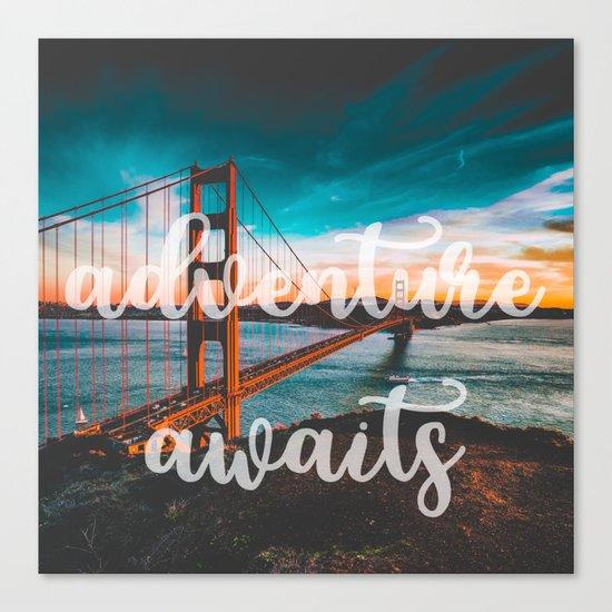 ADVENTURE AWAITS San Francisco Canvas Print