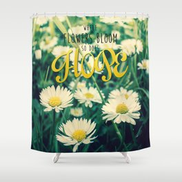 Spring Blooming White Daisies and Lady Bird Johnson Quote Shower Curtain