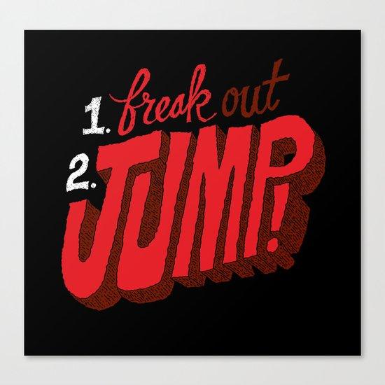 1. Freak Out. 2. Jump Canvas Print