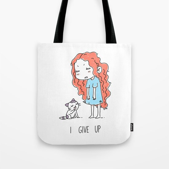 I Give Up Tote Bag