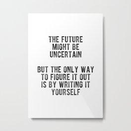 Motivational - Write Your Own Future Minimal Metal Print