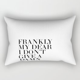 , Movies Quote,Frankly My Dear I Don't Give A Damn, Gift For Her,Gift For Wife Rectangular Pillow