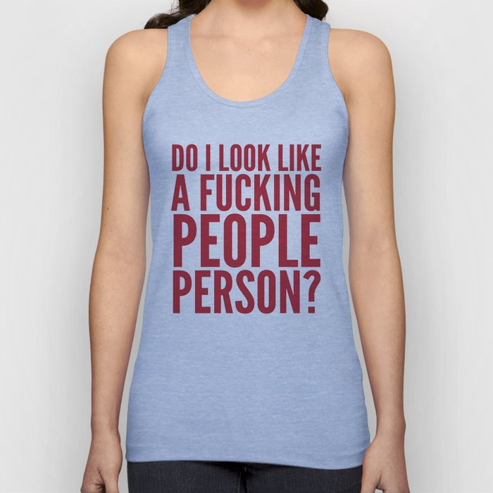 DO I LOOK LIKE A FUCKING PEOPLE PERSON? (Crimson) Unisex Tank Top