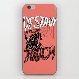 Destroy Everything You Touch iPhone Skin