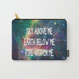 Sky Above Me Earth Below Me Fire Within Me Carry-All Pouch