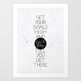 Set your goals high Art Print