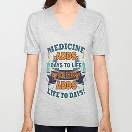 Physical Therapy Adds Life To Days Unisex V-Neck